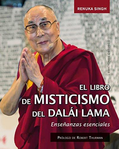 El libro de misticismo del Dalái Lama (ESPIRITUALIDAD Y VIDA INTERIOR)