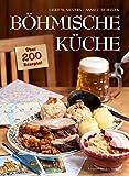 Böhmische Küche: Über 200 Rezepte! - Gerd Wolfgang Sievers