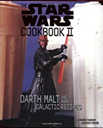 The Star Wars Cookbook II -Darth Malt and More Galactic Recipes by Frankie Frankeny (2000-08-02)