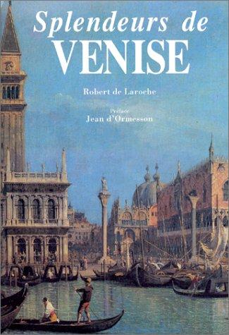Splendeurs de Venise par Robert de Laroche