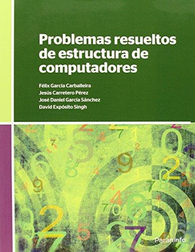 Problemas resueltos de estructura de computadores por Jesús . . . [et al. ] Carretero Pérez