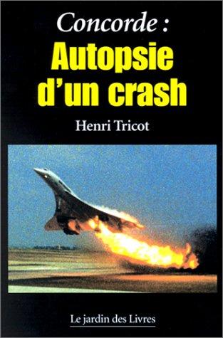 Concorde : Autopsie d'un crash par Henri Tricot