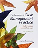 Fundamentals of Case Management Practice + Mindtap Counseling1 Term 6 Months Printed Access Card (Cengage Advantage Books)