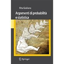 Argomenti di Probabilità e Statistica (Italian Edition) (Unitext / Collana Di Statistica E Probabilita Applicata)