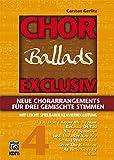 Chor exklusiv / Chor exclusiv Band 4: Ballads - Neue Chor-Arrangements für 3 gemischte Stimmen.