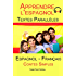 Apprendre l'espagnol - Texte parallèle - Collection drôle histoire (Espagnol - Francés)
