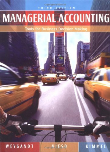 Managerial Accounting: Tools for Business Decision Making by Jerry J. Weygandt (2004-12-15)