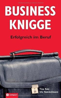Business Knigge Erfolgreich im Beruf Compact Verlag
