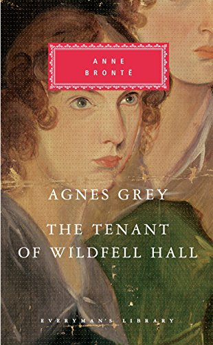 Agnes Grey/The Tenant of Wildfell Hall (Everyman Classics)