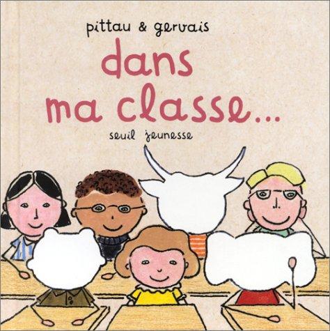 Dans ma classe. par Francesco Pittau, Bernadette Gervais