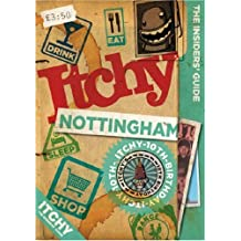 Itchy Nottingham: A City and Entertainment Guide to Nottingham (Insiders Guide) 10th Birthday Editon (The Insider's Guide)