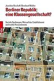 Berliner Republik: eine Klassengesellschaft?: Soziale Spaltungen, Wut auf das Establishment und rechte Ressentiments