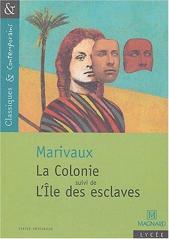 La Colonie Suivi De L'Île Des Esclaves De Pierre De Marivaux 30 Juin 2004 Poche