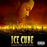 Songtexte von Ice Cube - Laugh Now, Cry Later