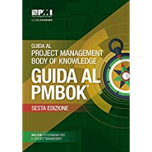 Guida Al Project Management Body of Knowledge: Guida Al Pmbok