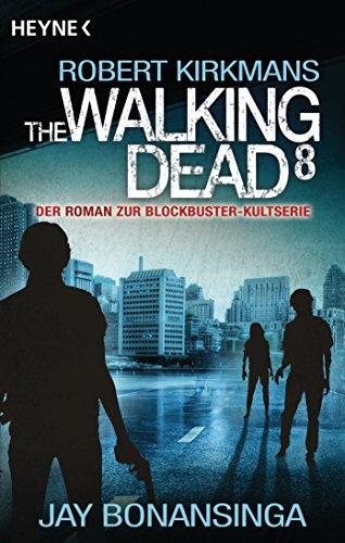 The Walking Dead 8: Roman (The Walking Dead-Romane)