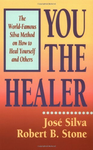 You the Healer: The World-Famous Silva Method on How to Heal Yourself and Others (English Edition)