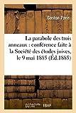 La parabole des trois anneaux : conférence faite à la Société des études juives, le 9 mai 1885