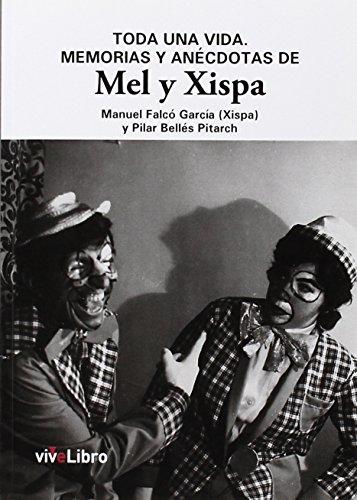 Toda una vida. Memorias y anécdotas de Mel y Xispa (Colección viveLibro)