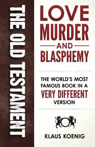 The Old Testament - love, murder and blasphemy