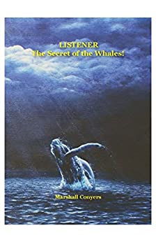 LISTENER:  The Secret of the Whales (English Edition) par [Conyers, Marshall]