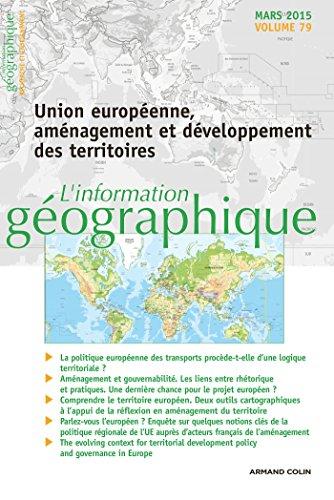 L'information géographique - Vol. 79 (1/2015) Union européenne, aménagement et développement des ter: Union européenne, aménagement et développement des territoires