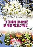 Et si même les fruits ne sont pas les vrais...