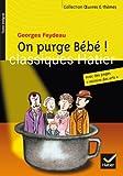 On purge Bébé ! by Georges Feydeau (2010-08-25) - Hatier - 25/08/2010