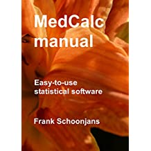 MedCalc manual: Easy-to-use statistical software (English Edition)