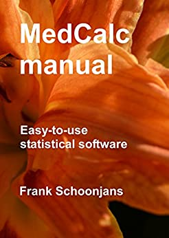 MedCalc manual: Easy-to-use statistical software (English Edition) di [Schoonjans, Frank]