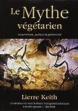 Telecharger Livres Le Mythe vegetarien de Lierre Keith 12 juillet 2013 Broche (PDF,EPUB,MOBI) gratuits en Francaise