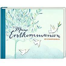 Erinnerungsalbum - Meine Erstkommunion: Ein Erinnerungsbuch