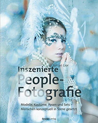 Inszenierte Peoplefotografie: Modelle, Kostüme, Posen und Sets - Menschen konzeptuell in Szene gesetzt (Beauty Kostüme)
