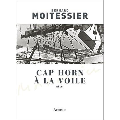 Cap Horn à la voile - 14 216 milles sans escale (CLASSIQUES ARTH)