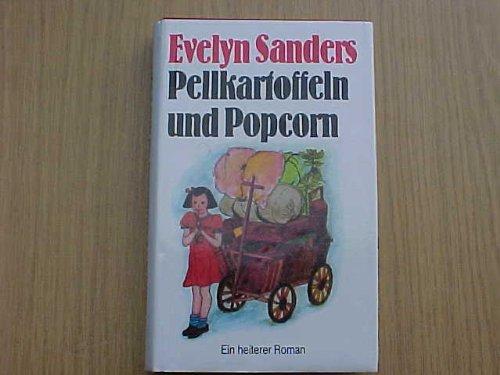 Preisvergleich Produktbild Pellkartoffeln und Popcorn. Berliner Kindheit mit Hakenkreuzfahne und Bettlaken