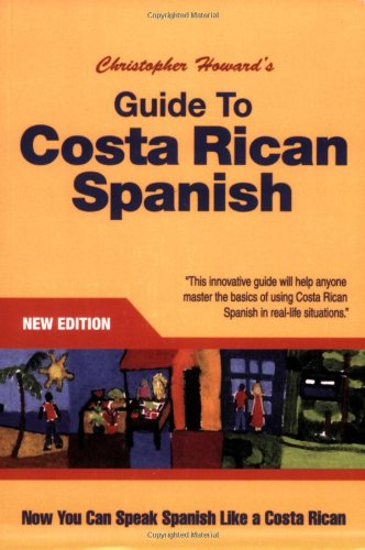 Christopher Howard's Guide to Costa Rican Spanish