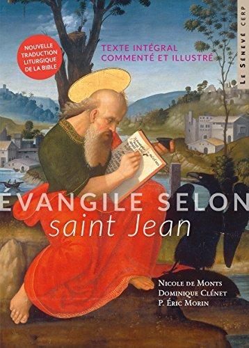 Évangile selon saint Jean: texte intégral commenté et illustré par Nicole de Monts