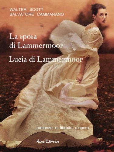 La sposa di Lammermoor -  Lucia di Lammermoor : Romanzo e libretto d'opera (Il rosso, il nero... e il gotico)