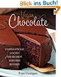 Vegan Chocolate: Unapologetically Lus...