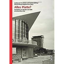 Alles Platte? Architektur im Norden der DDR als kulturelles Erbe