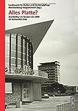 Alles Platte? Architektur im Norden der DDR als kulturelles Erbe - Landesamt für Kultur und Denkmalpflege Mecklenburg-Vorpommern (Hg.)