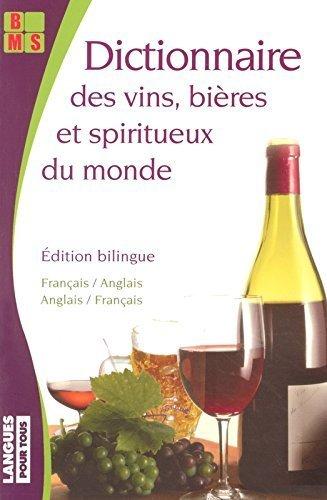 Dictionnaire thématique bilingue des vins, bières et alcools de Claude CHAPUIS (2 août 2005) Broché