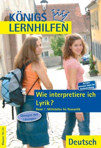 Wie interpretiere ich Lyrik?. Auf dem neuesten Stand der Rechtschreibung. Ein Übungsbuch für...