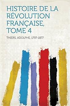 Histoire de la Révolution française, Tome 4