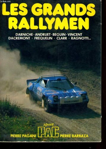 Les Grands rallymen par Pierre Pagani