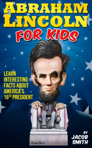 Kids Book - Learn Interesting Facts About The Life, History & Story of Abe Lincoln, His Assassination & More (English Edition) ()