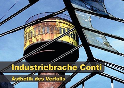 industriebrache-conti-asthetik-des-verfalls-posterbuch-din-a3-quer-ein-aufgelassenes-industrieareal-