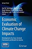 Economic Evaluation of Climate Change Impacts: Development of a Cross-Sectoral Framework and Results for Austria