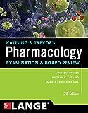 Katzung & Trevors Pharmacology Examination and Board Review,12th Edition (Katzung & Trevors Pharmacology Examination & B