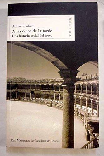 A las cinco de la tarde: Una historia social del toreo (Biblioteca Turner)